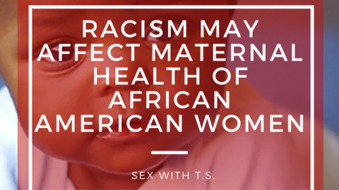 Racism May Affect Maternal Health of African American Women