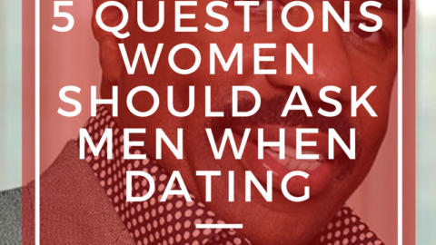 5 Questions Women Should Ask Men When Dating