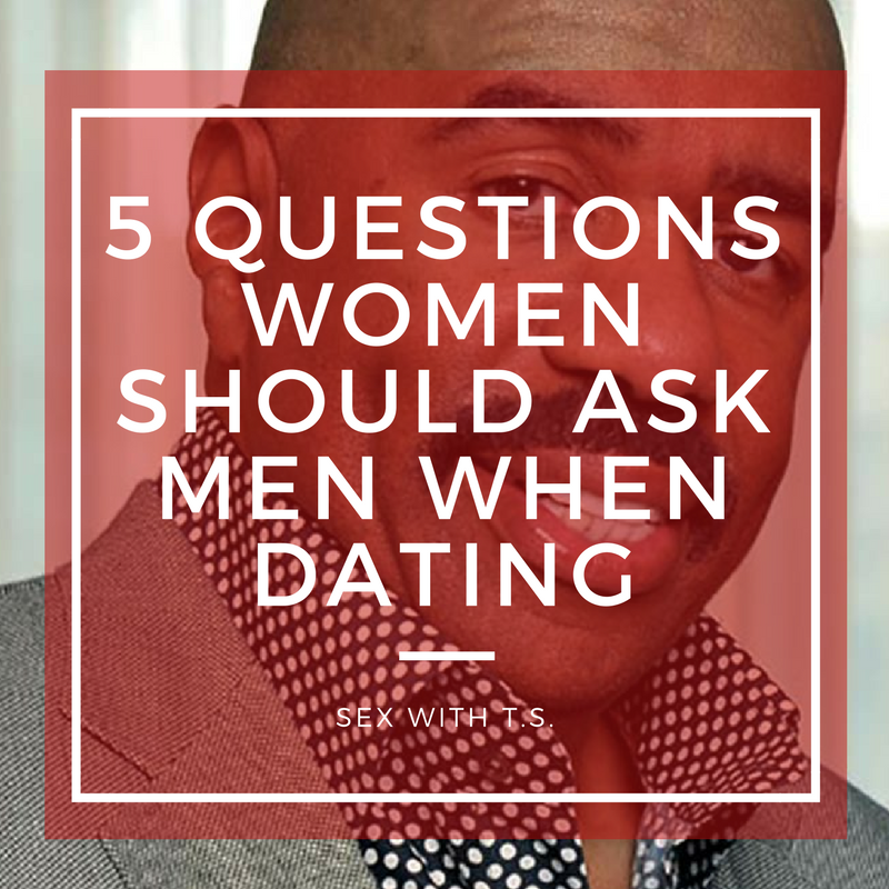 5 Questions Women Should Ask Men When Dating